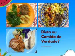 Dieta ou comida de verdade?
