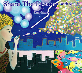 Lazy knack 2nd album「Share The Dream ~ with you ~」2018.11.28out!
