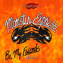 MONSTER EXPRESSテーマ曲「BE MY FRIENDS」2015.12.13 OUT!