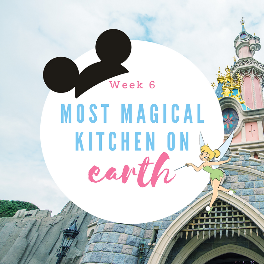 Week 6: Most Magical Kitchen on Earth