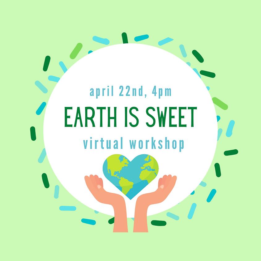 Earth is Sweet Virtual Workshop GSCNC