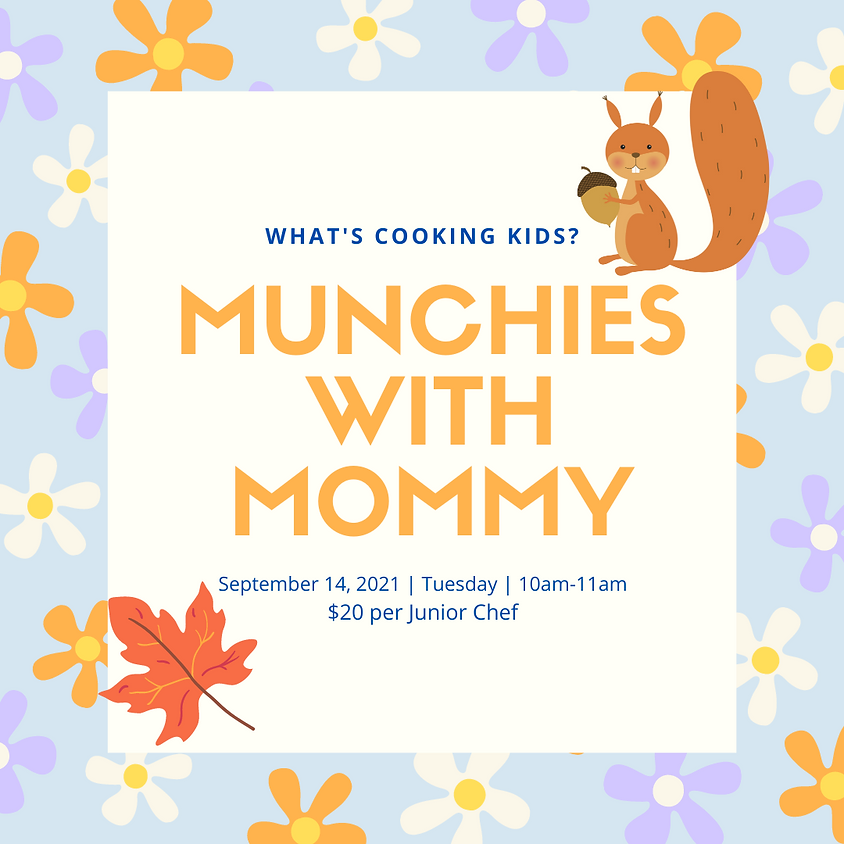 Munchies with Mommy: Session 1