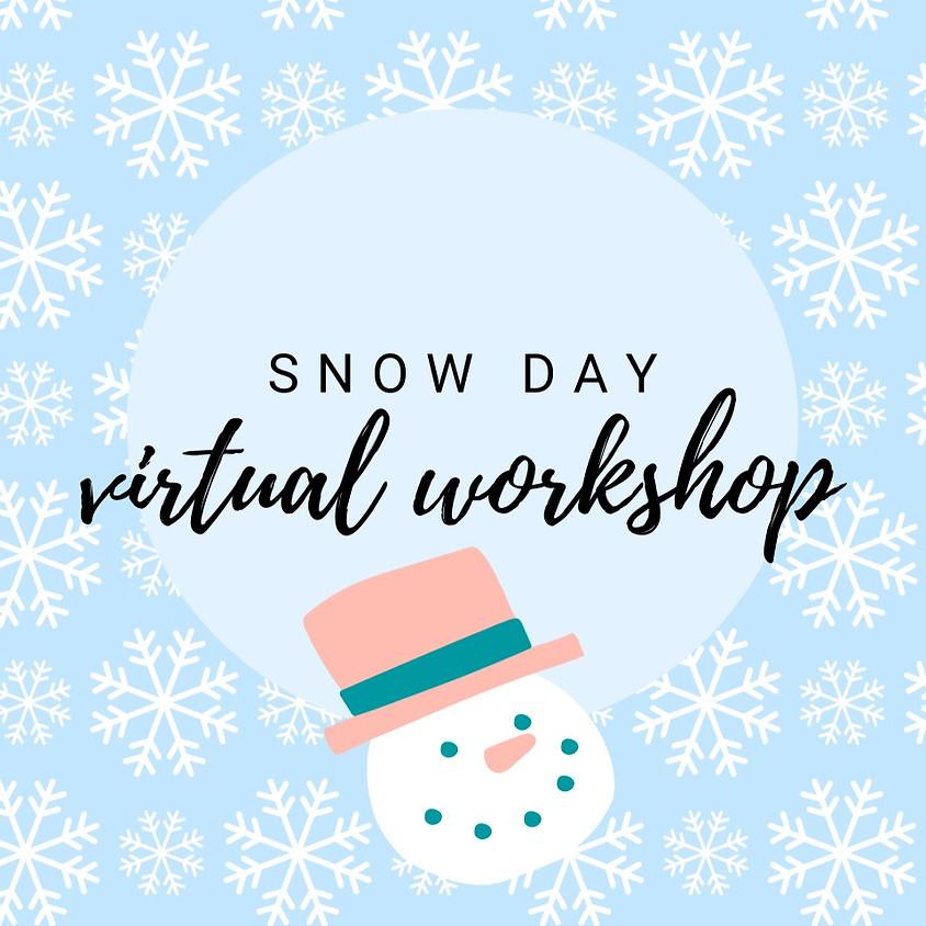 Snow Day Virtual Workshop