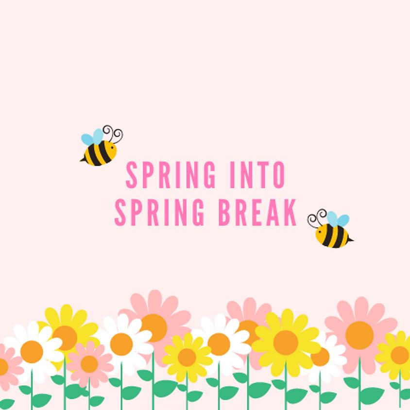 Spring into Spring Break!