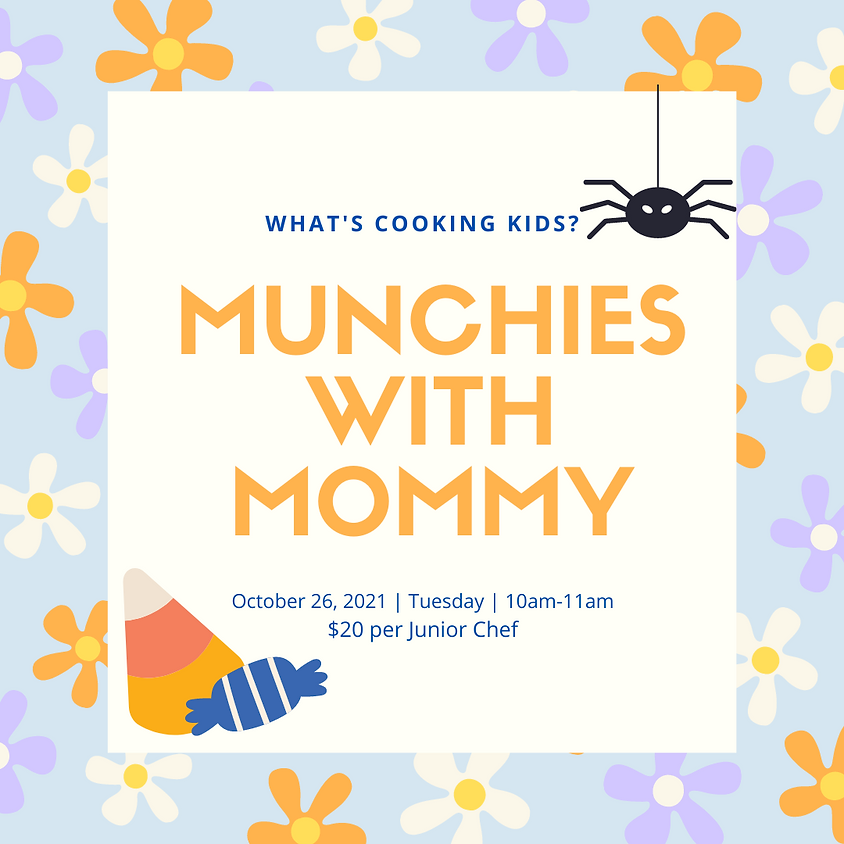 Munchies with Mommy: Session 5