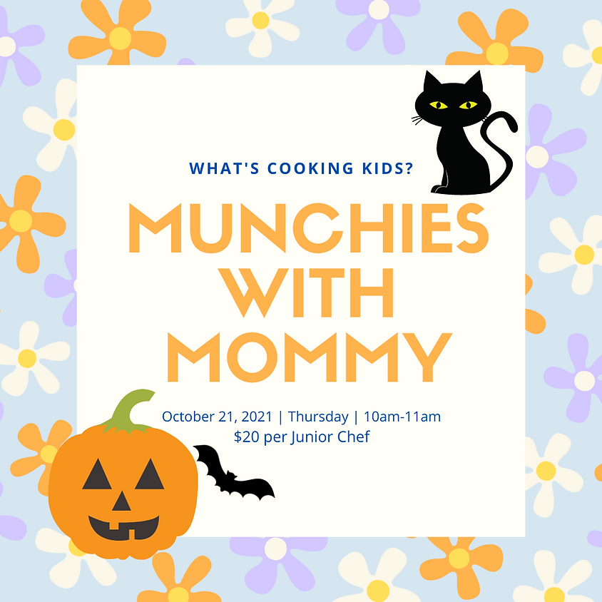 Munchies with Mommy: Session 4