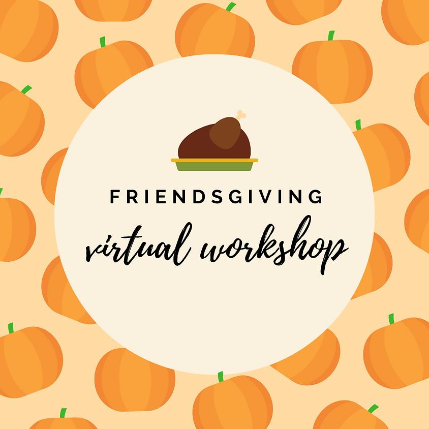 Friendsgiving Virtual Workshop GSCNC