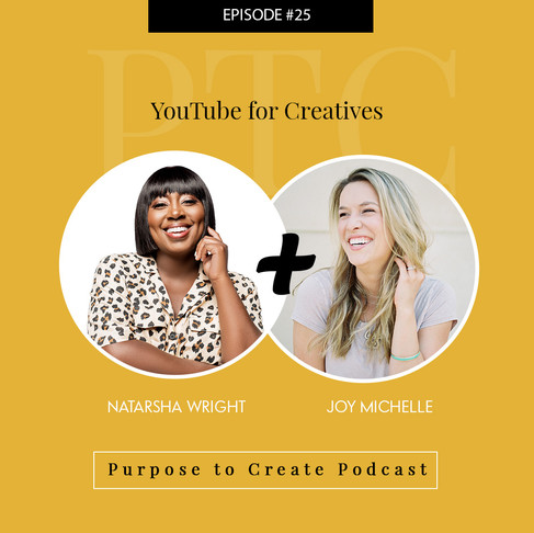 Purpose to Create Podcast Episode 25: YouTube for Creatives