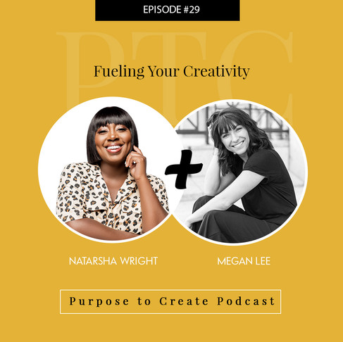 Purpose to Create Podcast Episode 29: Fueling Your Creativity