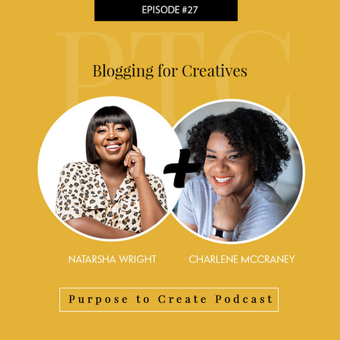 Purpose to Create Podcast Episode 27: Blogging for Creatives