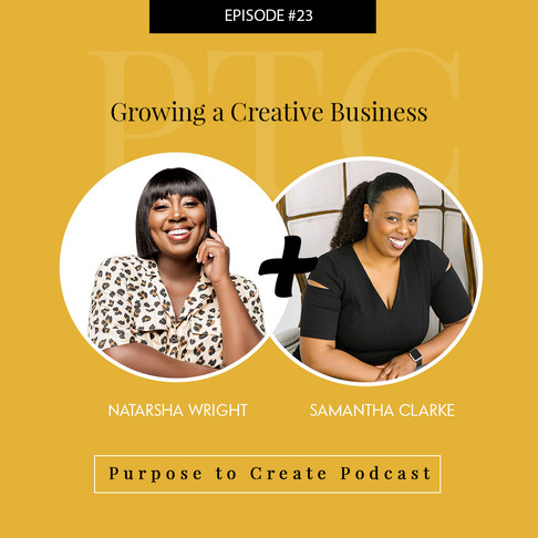 Purpose to Create Podcast Episode 23: Growing a Creative Business