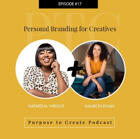 Purpose to Create Podcast Episode 17 Personal Branding for Creatives