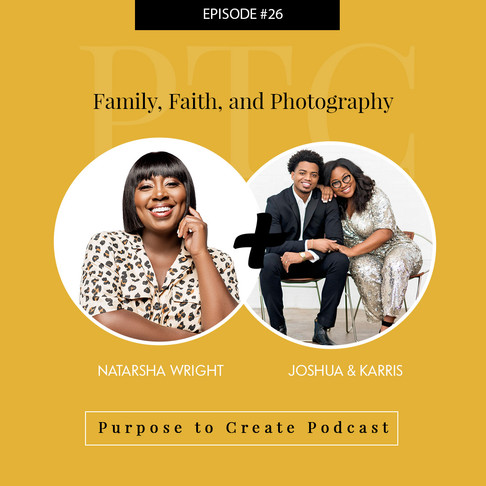 Purpose to Create Podcast Episode 26: Faith, Family, and Photography