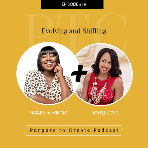 Purpose to Create Podcast Episode 19 Evolving and Shifting