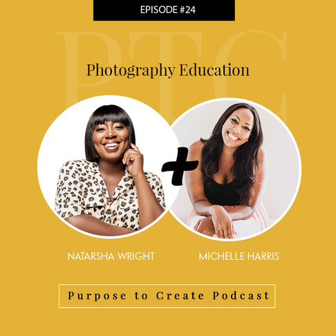 Purpose to Create Podcast Episode 24: Photography Education for Creatives