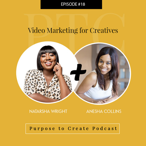 Purpose to Create Podcast Episode 18 Video Marketing for Creatives