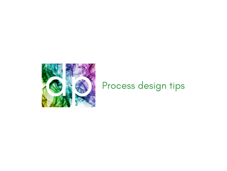 10 tips for process design