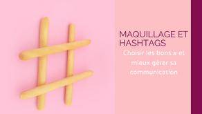 Maquillage et hashtags : choisir les bons # pour améliorer sa communication
