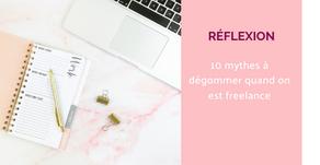 10 mythes qu'il faut dégommer quand on est freelance