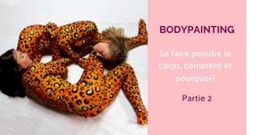 Bodypainting : pourquoi se faire peindre le corps? (partie 2)