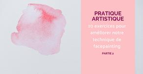 10 exercices à pratiquer pour améliorer notre technique de facepainting (partie 2)