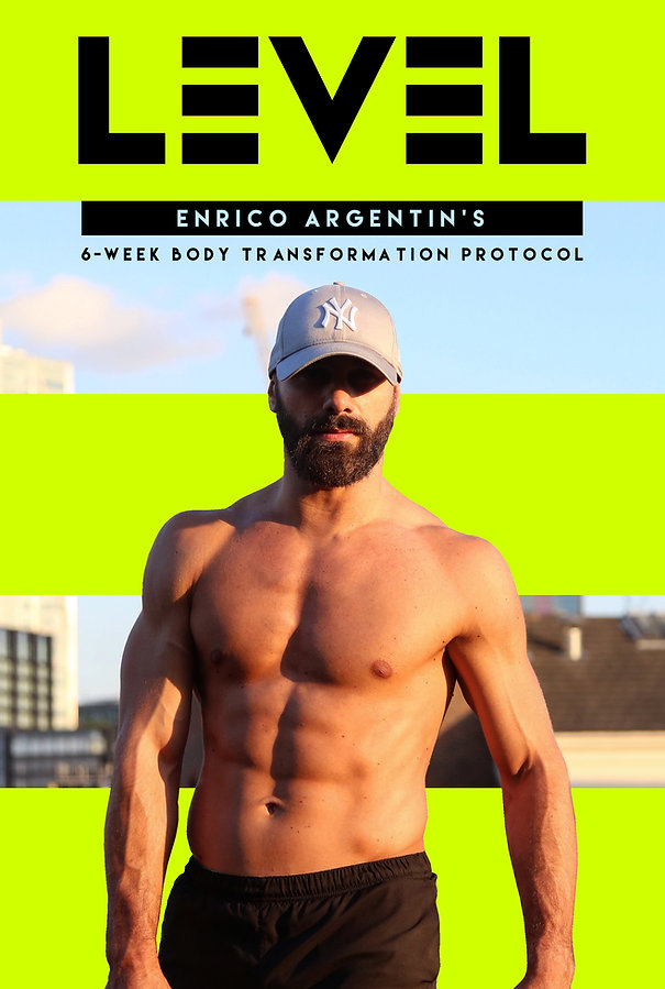 Enrico Argentin LEVEL 6-weel body transformation plan, weight loss plan, abs, ripped, perfect body, bespoke personal trainer