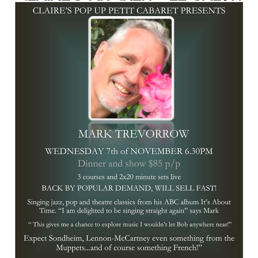 Claire's Pop Up Petit Cabaret presents Mark Trevorrow