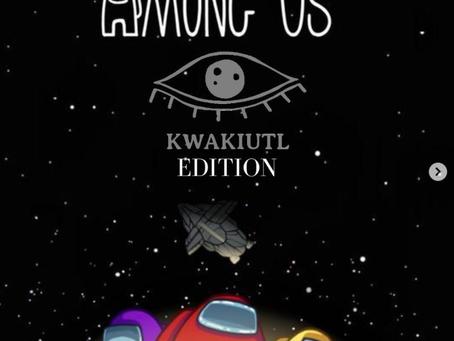 AMONG US KWAKIUTL EDITION