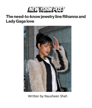 New York Post: The need-to-know jewelry line Rihanna and Lady Gaga love