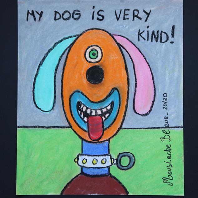 My dog is very kind