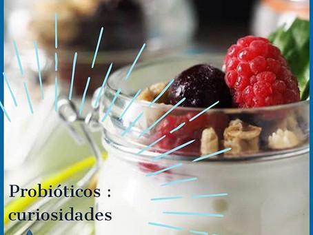 Probióticos: curiosidades