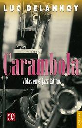 Carambola vidas en el jazz latino
