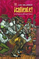 Caliente, una historia del jazz latino