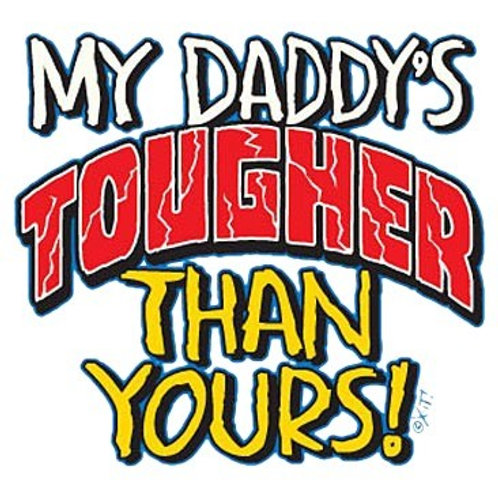 """Iron-On """"My Daddy's Tougher"""""""