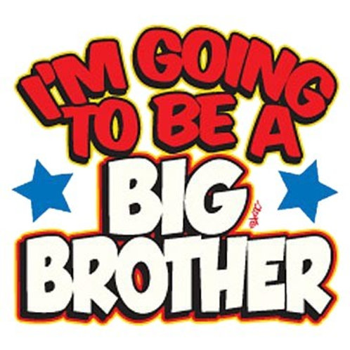 "Iron-On ""I'm Going To Be The Big Brother"""