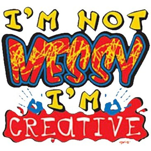 "Iron-On ""I'm Not Messy I'm Creative"""