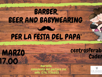 Barber, beer and babywearing per la festa del papà