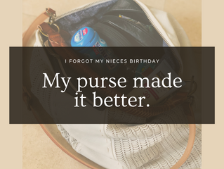 I Forgot My Nieces Birthday, My Purse Made it Better