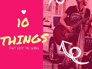 10 Fun Things That Keep Me Going