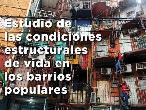 Estudio de las condiciones estructurales de vida en los barrios populares