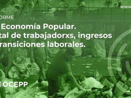 La Economía Popular. Total de trabajadorxs, ingresos y transiciones laborales.