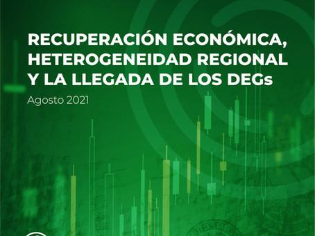 Recuperación económica, heterogeneidad regional y la llegada de los DEGs. Agenda Agosto 2021
