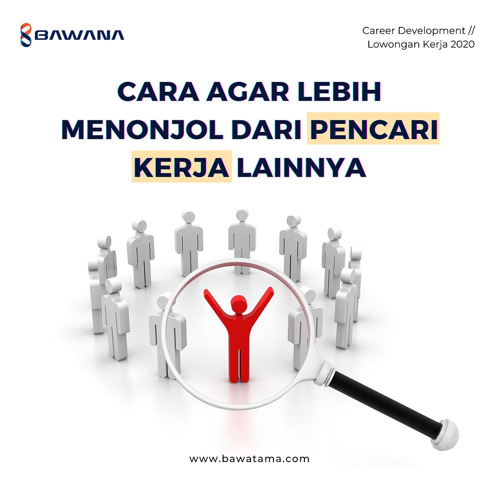 Cara agar lebih unggul dari pencari kerja lainnya