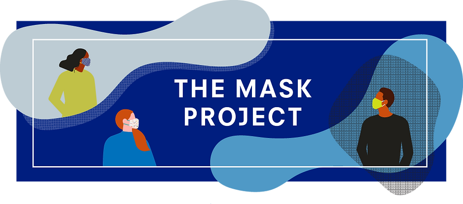"""Header graphic with the words """"The Mask Project"""", abstract rounded shapes on a dark blue background. Illustrations of people wear fabric face coverings (of the sort intended to limit spread of COVID-19)."""