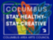 "Graphic with abstract floral imagery on a dark blue background and the words ""Columbus, Stay Healthy–Stay Creative"" and at the bottom, ""Columbus Area Arts Council"""