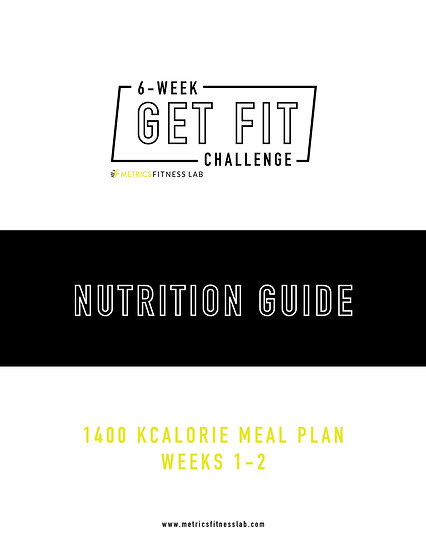 6 Week Nutrition Guide: 1400 Calorie Plan
