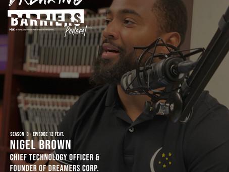 Breaking Barriers Podcast - Season 3 - Episode 12 feat. Nigel Brown