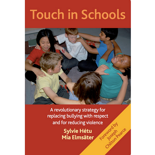 Touch in Schools: A Revolutionary Strategy for Replacing Bullying with R