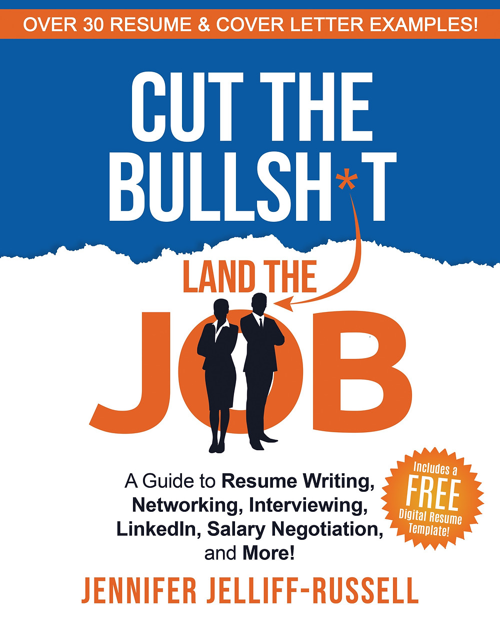 Book Cover for Cut the Bullshit, Land teh Job: A Guide to Resume Writing, Networking, Interviewing, LinkedIn, Salary Negotiation, and More!