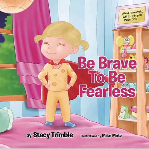 Be Brave To Be Fearless Hardback Book